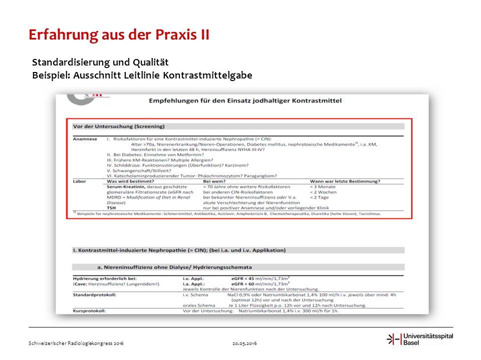 Erfahrung aus der Praxis II 20.05.2016Schweizerischer Radiologiekongress 2016 Standardisierung und Qualität Beispiel: Ausschnitt Leitlinie Kontrastmittelgabe
