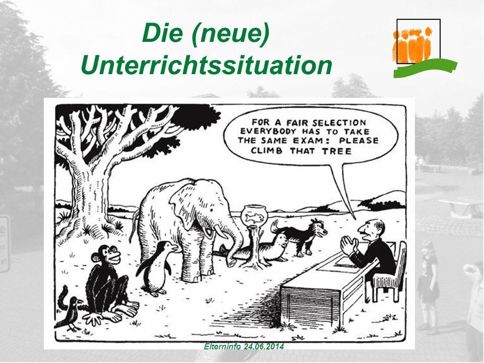 Die (neue) Unterrichtssituation Elterninfo 24.06.2014