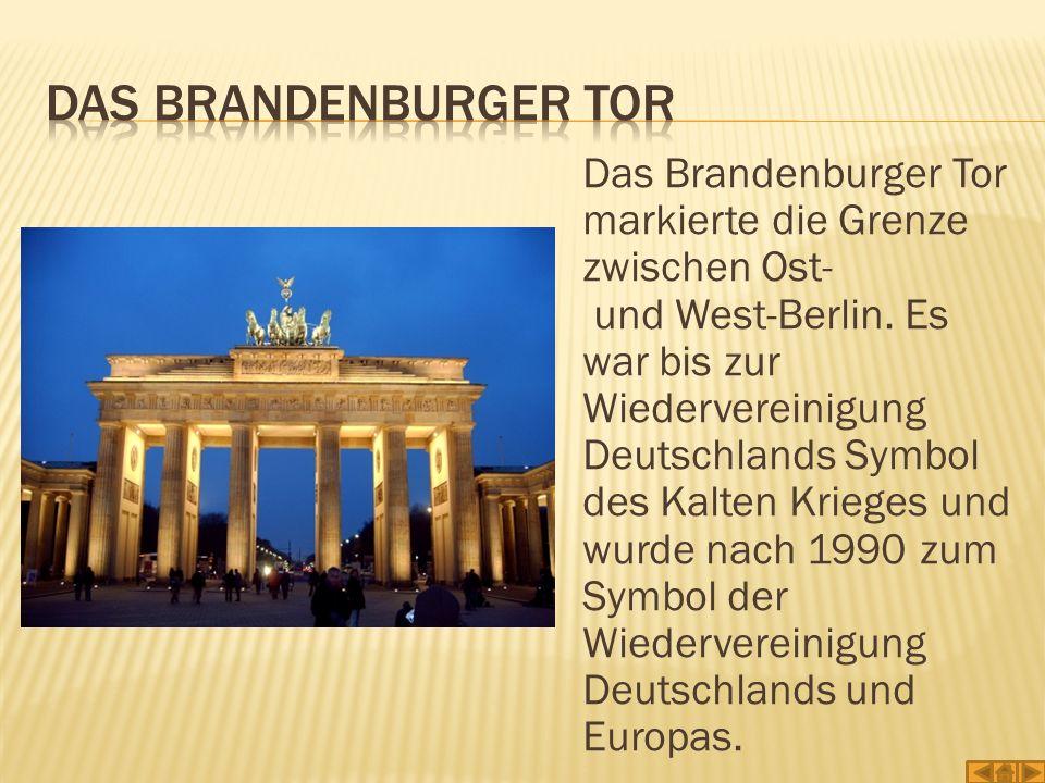 Das Brandenburger Tor markierte die Grenze zwischen Ost- und West-Berlin. Es war bis zur Wiedervereinigung Deutschlands Symbol des Kalten Krieges und