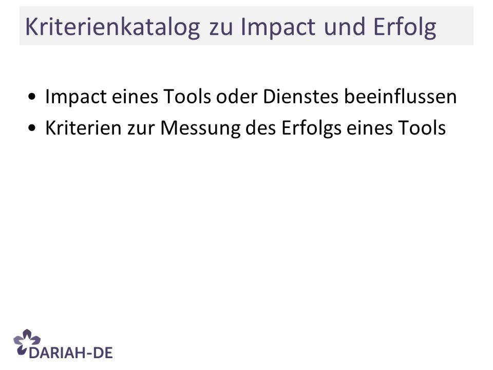 Impact eines Tools oder Dienstes beeinflussen Kriterien zur Messung des Erfolgs eines Tools Kriterienkatalog zu Impact und Erfolg