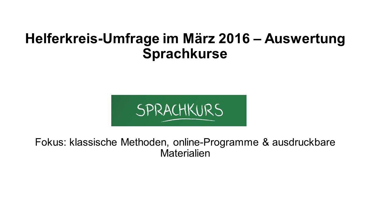 Helferkreis-Umfrage im März 2016 – Auswertung Sprachkurse Fokus: klassische Methoden, online-Programme & ausdruckbare Materialien