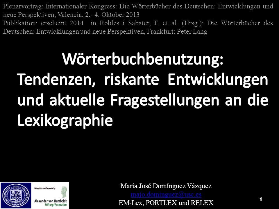 1 Plenarvortrag: Internationaler Kongress: Die Wörterbücher des Deutschen: Entwicklungen und neue Perspektiven, Valencia, 2.- 4. Oktober 2013 Publikat
