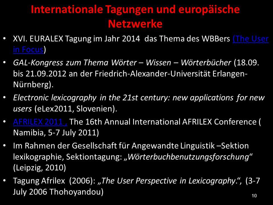Internationale Tagungen und europäische Netzwerke XVI. EURALEX Tagung im Jahr 2014 das Thema des WBBers (The User in Focus)(The User in Focus GAL-Kong