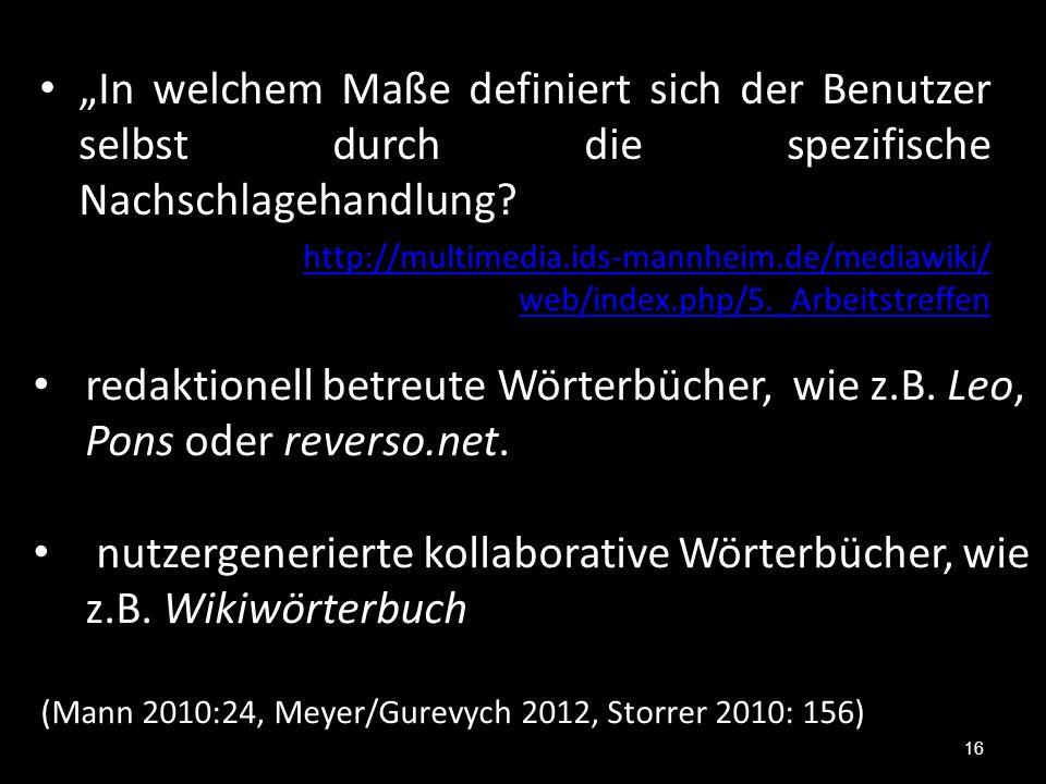 """""""In welchem Maße definiert sich der Benutzer selbst durch die spezifische Nachschlagehandlung? http://multimedia.ids-mannheim.de/mediawiki/ web/index."""