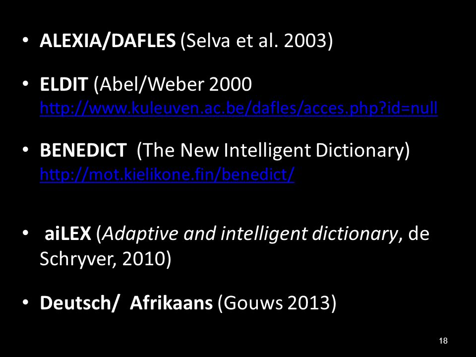 ALEXIA/DAFLES (Selva et al. 2003) ELDIT (Abel/Weber 2000 http://www.kuleuven.ac.be/dafles/acces.php?id=null http://www.kuleuven.ac.be/dafles/acces.php