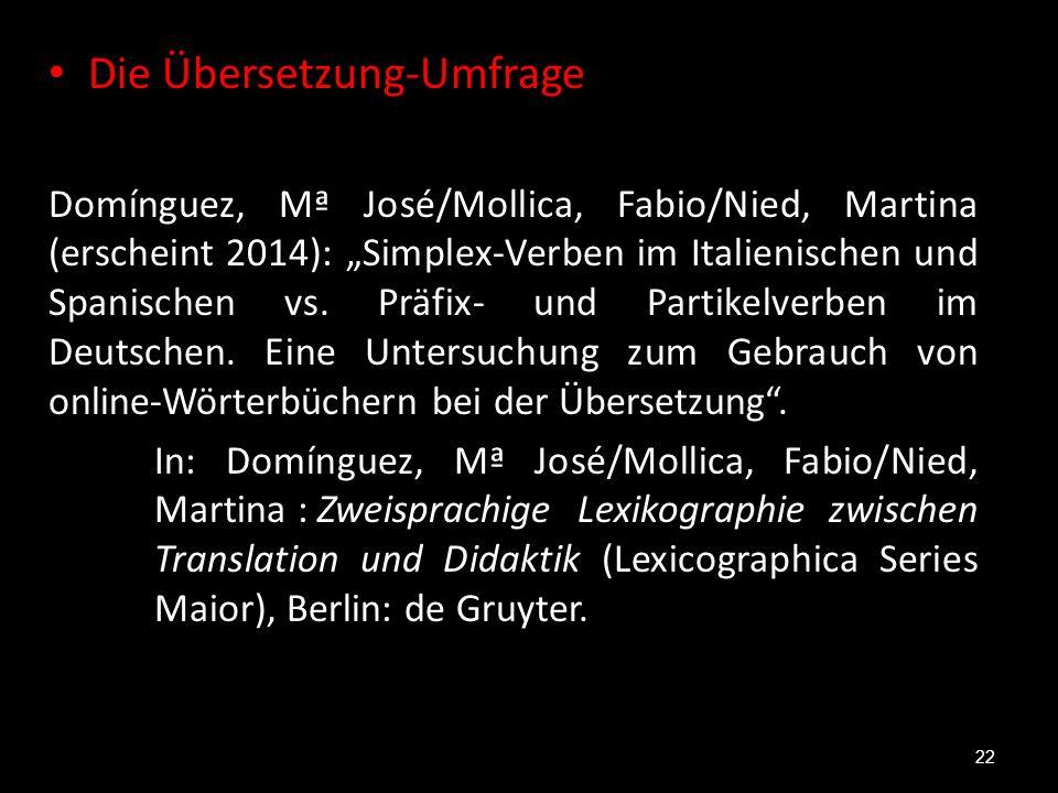 """Die Übersetzung-Umfrage Domínguez, Mª José/Mollica, Fabio/Nied, Martina (erscheint 2014): """"Simplex-Verben im Italienischen und Spanischen vs. Präfix-"""