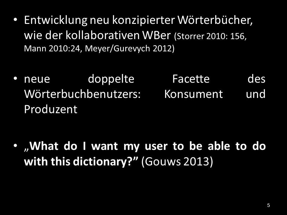 Entwicklung neu konzipierter Wörterbücher, wie der kollaborativen WBer (Storrer 2010: 156, Mann 2010:24, Meyer/Gurevych 2012) neue doppelte Facette de