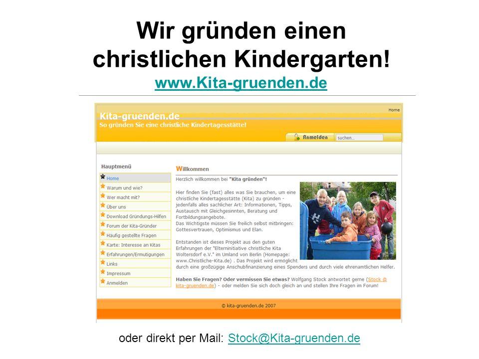 Wir gründen einen christlichen Kindergarten.