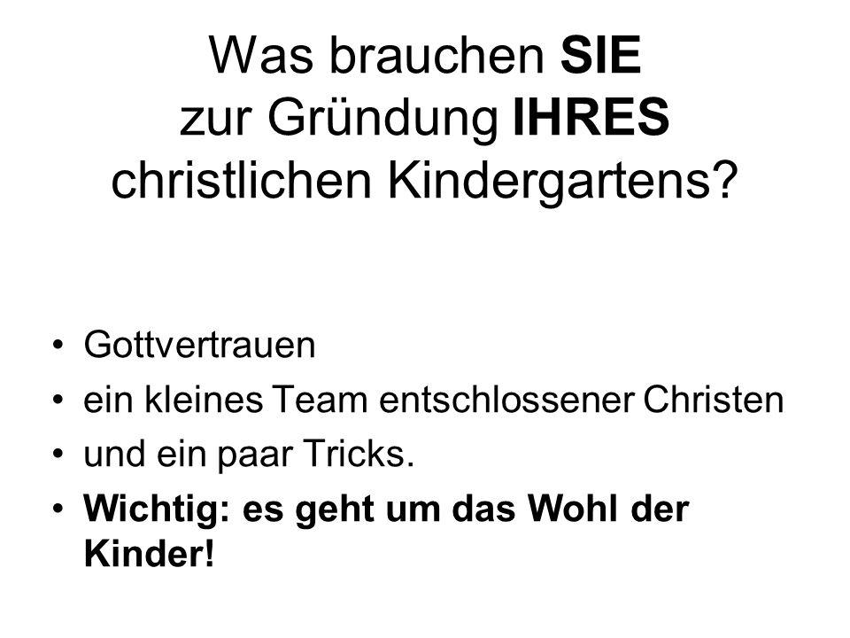 Was brauchen SIE zur Gründung IHRES christlichen Kindergartens.