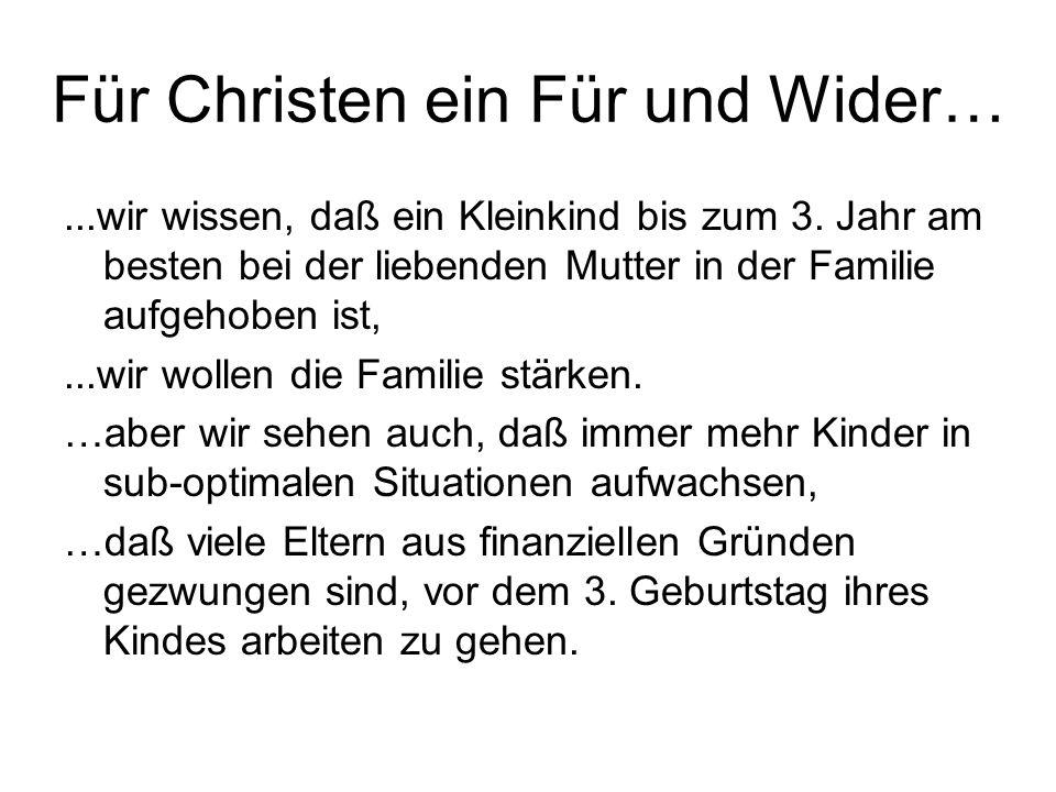 Für Christen ein Für und Wider…...wir wissen, daß ein Kleinkind bis zum 3.