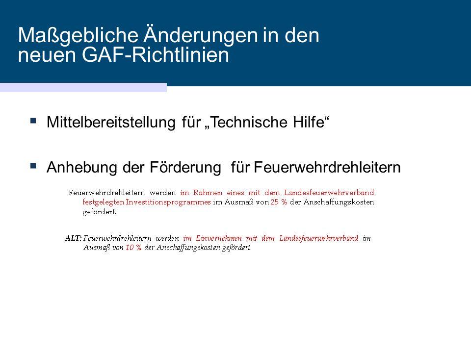 """Maßgebliche Änderungen in den neuen GAF-Richtlinien  Mittelbereitstellung für """"Technische Hilfe""""  Anhebung der Förderung für Feuerwehrdrehleitern"""