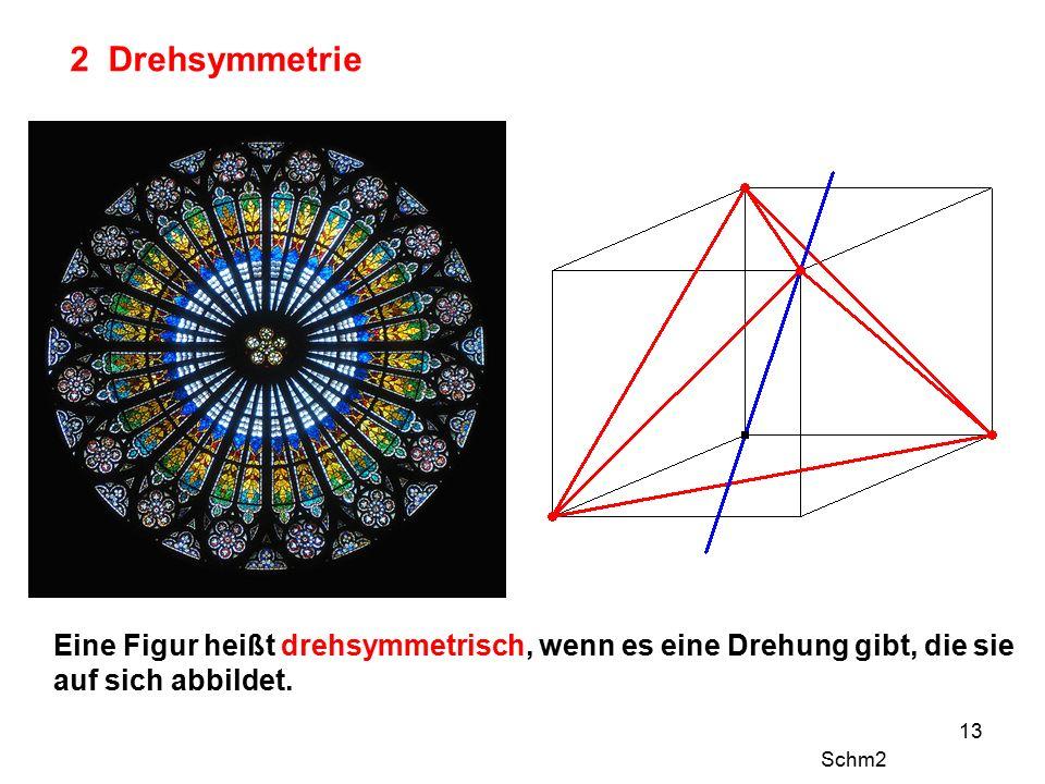 13 2 Drehsymmetrie Eine Figur heißt drehsymmetrisch, wenn es eine Drehung gibt, die sie auf sich abbildet.