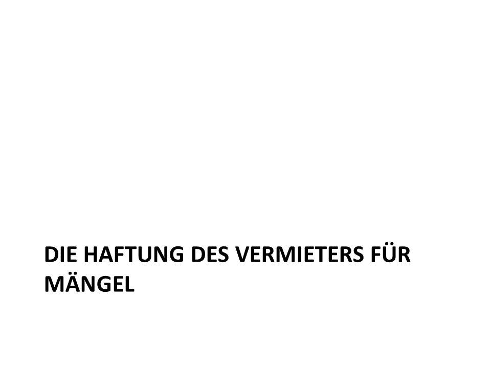 DIE HAFTUNG DES VERMIETERS FÜR MÄNGEL