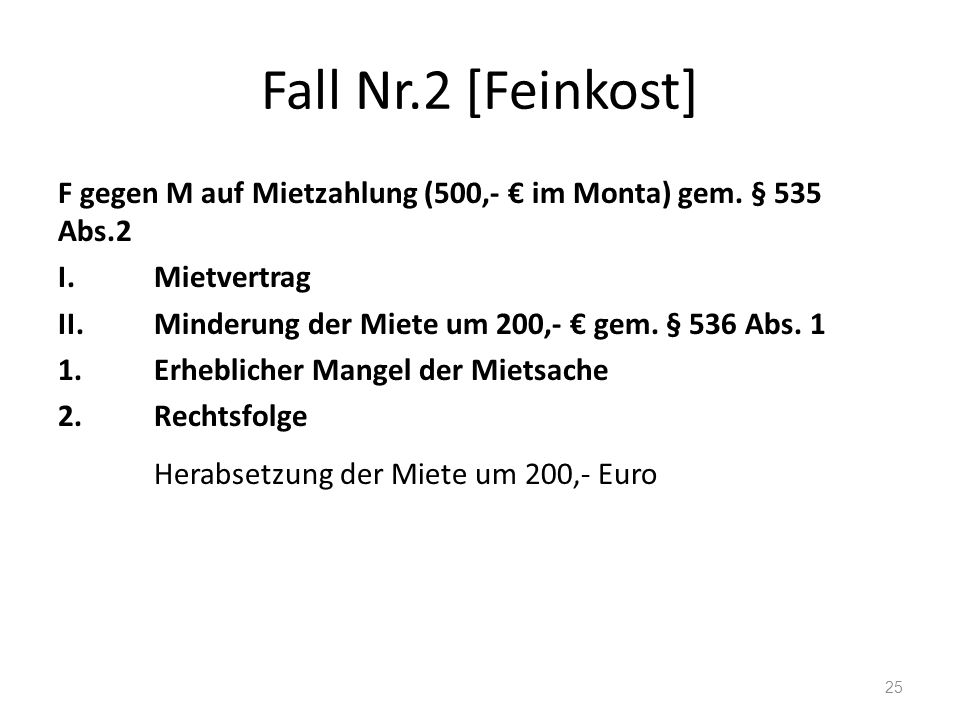 Fall Nr.2 [Feinkost] F gegen M auf Mietzahlung (500,- € im Monta) gem.