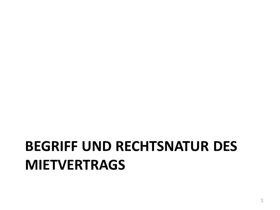 BEGRIFF UND RECHTSNATUR DES MIETVERTRAGS 3
