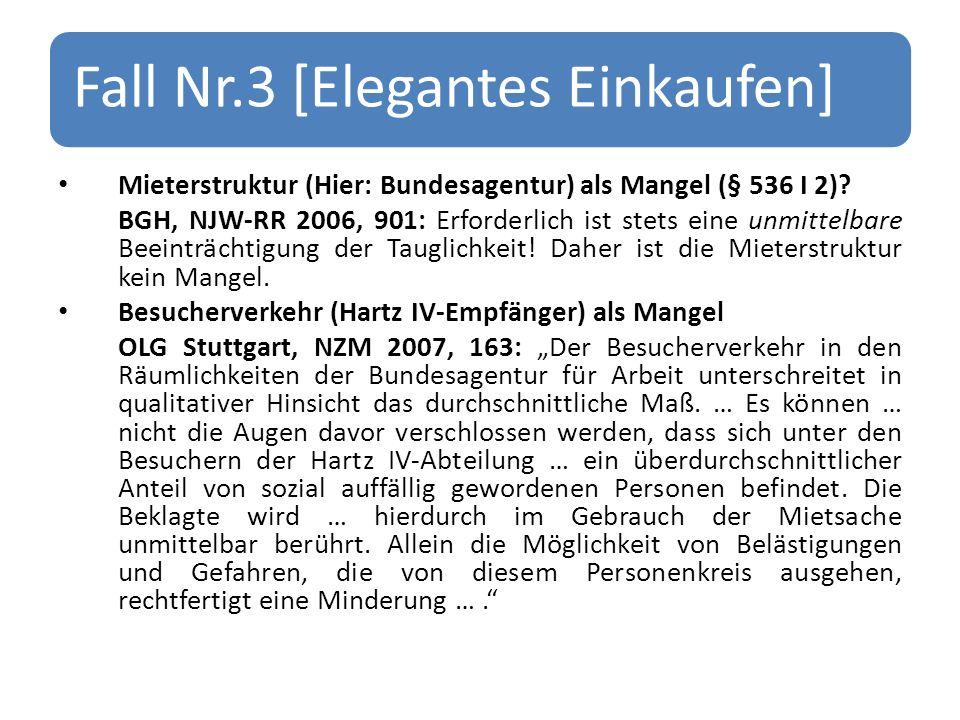 Fall Nr.3 [Elegantes Einkaufen] Mieterstruktur (Hier: Bundesagentur) als Mangel (§ 536 I 2).