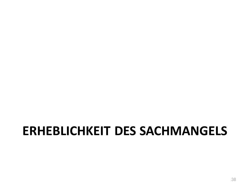 ERHEBLICHKEIT DES SACHMANGELS 38