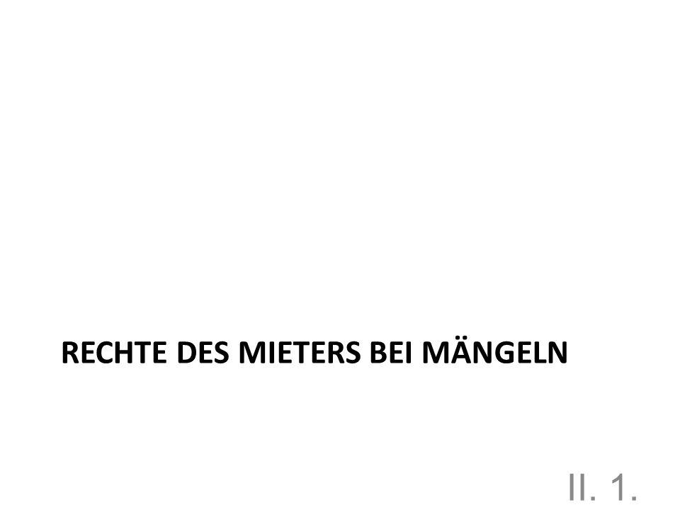 RECHTE DES MIETERS BEI MÄNGELN II. 1.