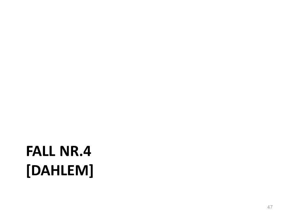 FALL NR.4 [DAHLEM] 47