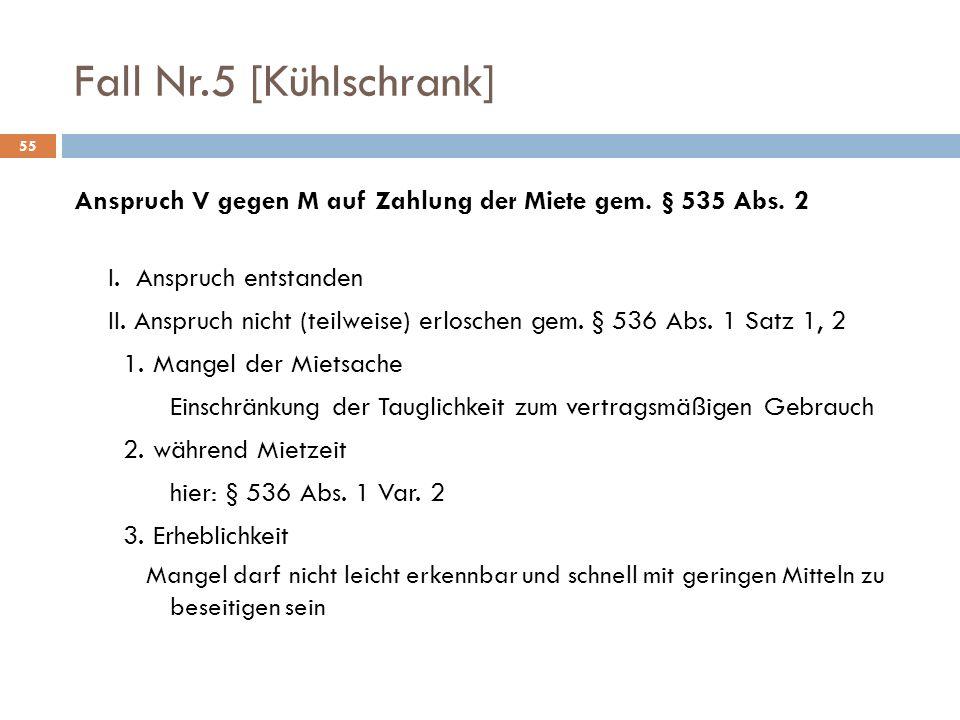 Fall Nr.5 [Kühlschrank] 55 Anspruch V gegen M auf Zahlung der Miete gem.