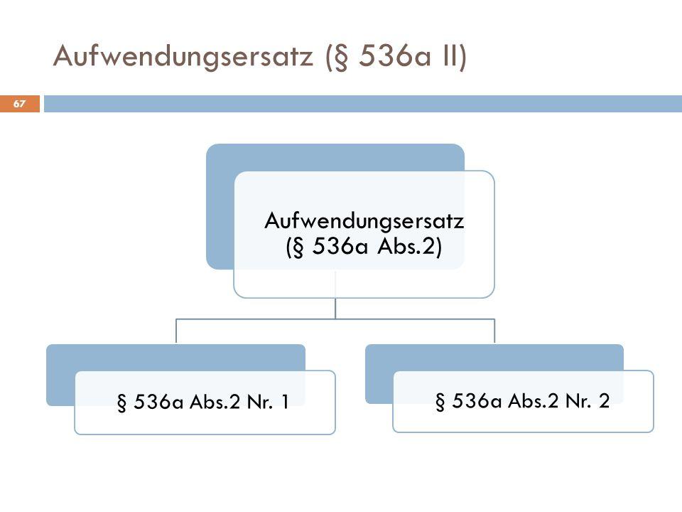 Aufwendungsersatz (§ 536a II) Aufwendungsersatz (§ 536a Abs.2) § 536a Abs.2 Nr.
