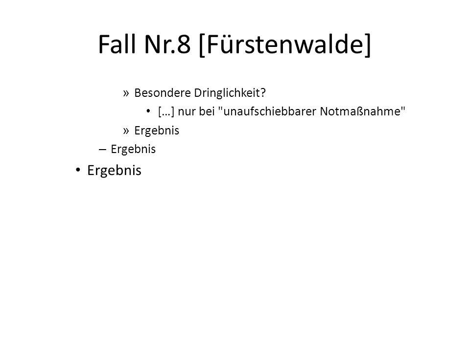 Fall Nr.8 [Fürstenwalde] » Besondere Dringlichkeit.