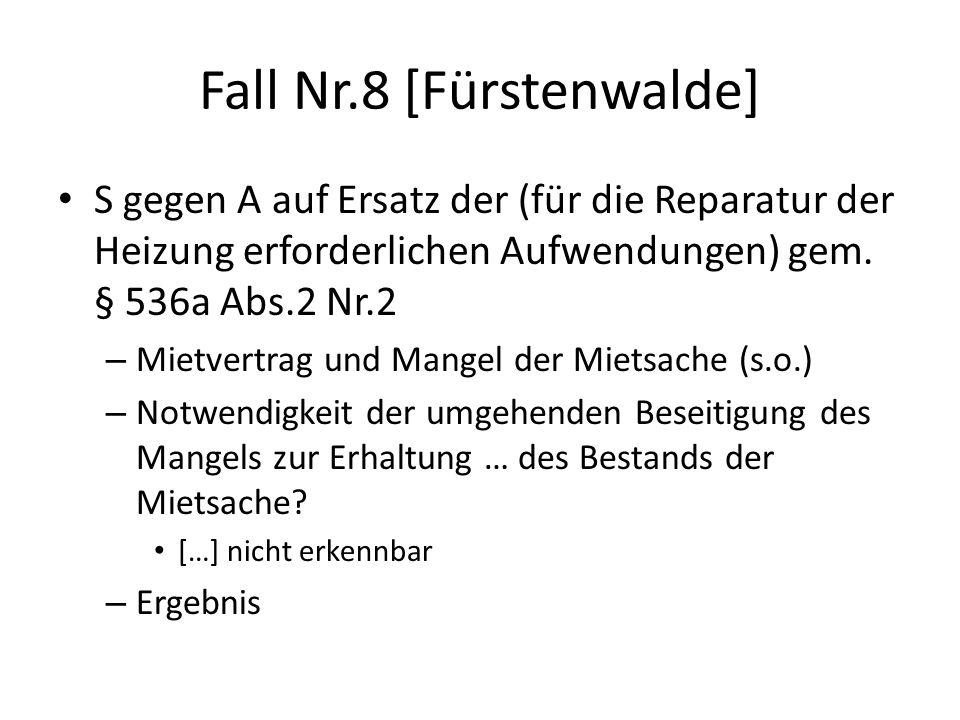 Fall Nr.8 [Fürstenwalde] S gegen A auf Ersatz der (für die Reparatur der Heizung erforderlichen Aufwendungen) gem.