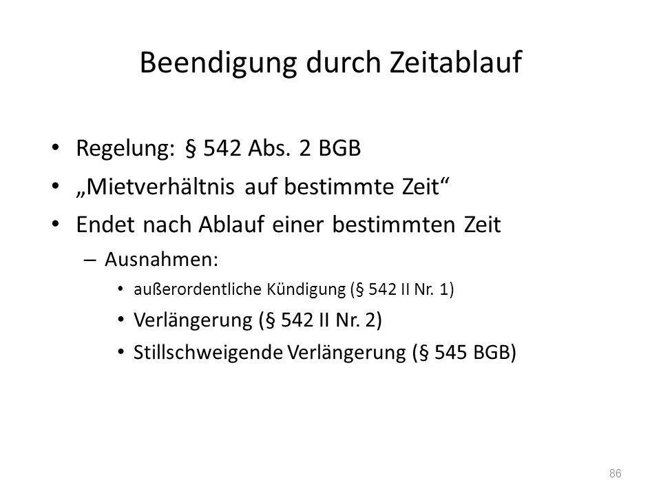 Beendigung durch Zeitablauf Regelung: § 542 Abs.