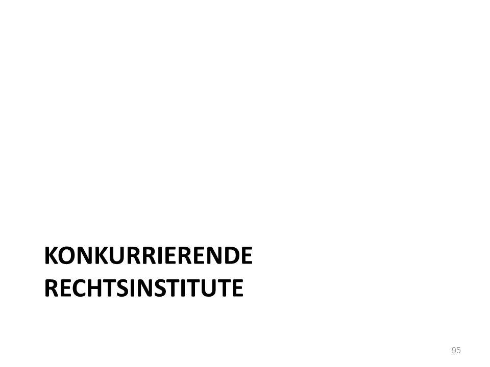 KONKURRIERENDE RECHTSINSTITUTE 95
