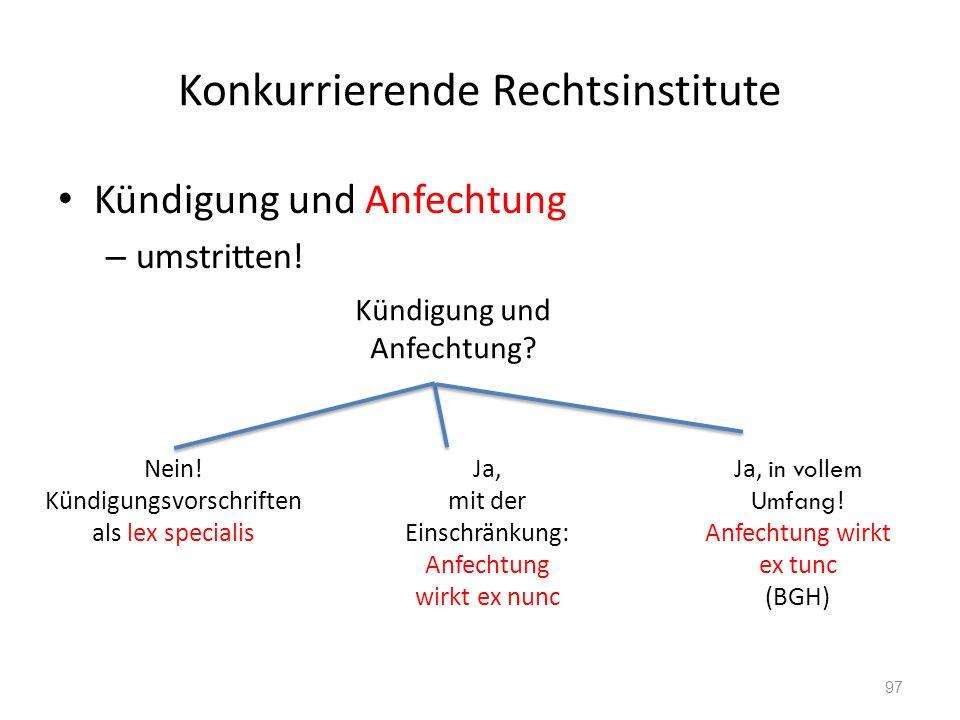 Konkurrierende Rechtsinstitute Kündigung und Anfechtung – umstritten.
