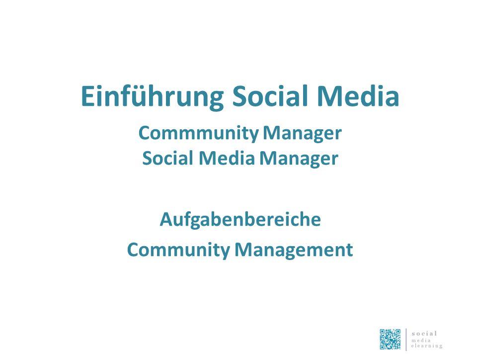 Einführung Social Media Commmunity Manager Social Media Manager Aufgabenbereiche Community Management