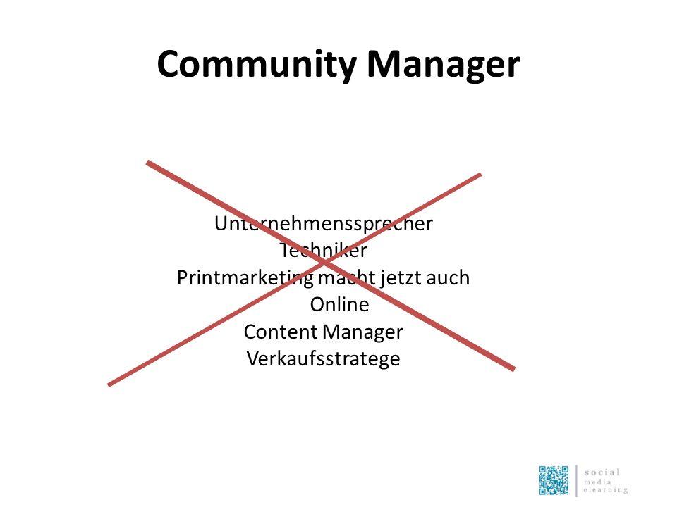 Community Manager Unternehmenssprecher Techniker Printmarketing macht jetzt auch Online Content Manager Verkaufsstratege