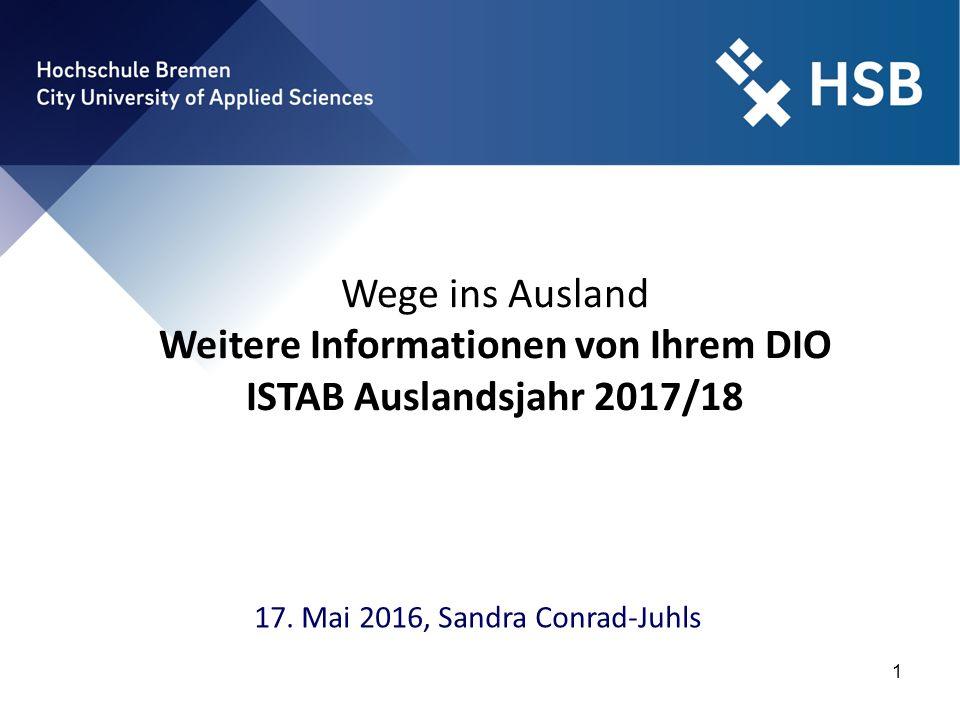1 Wege ins Ausland Weitere Informationen von Ihrem DIO ISTAB Auslandsjahr 2017/18 17.
