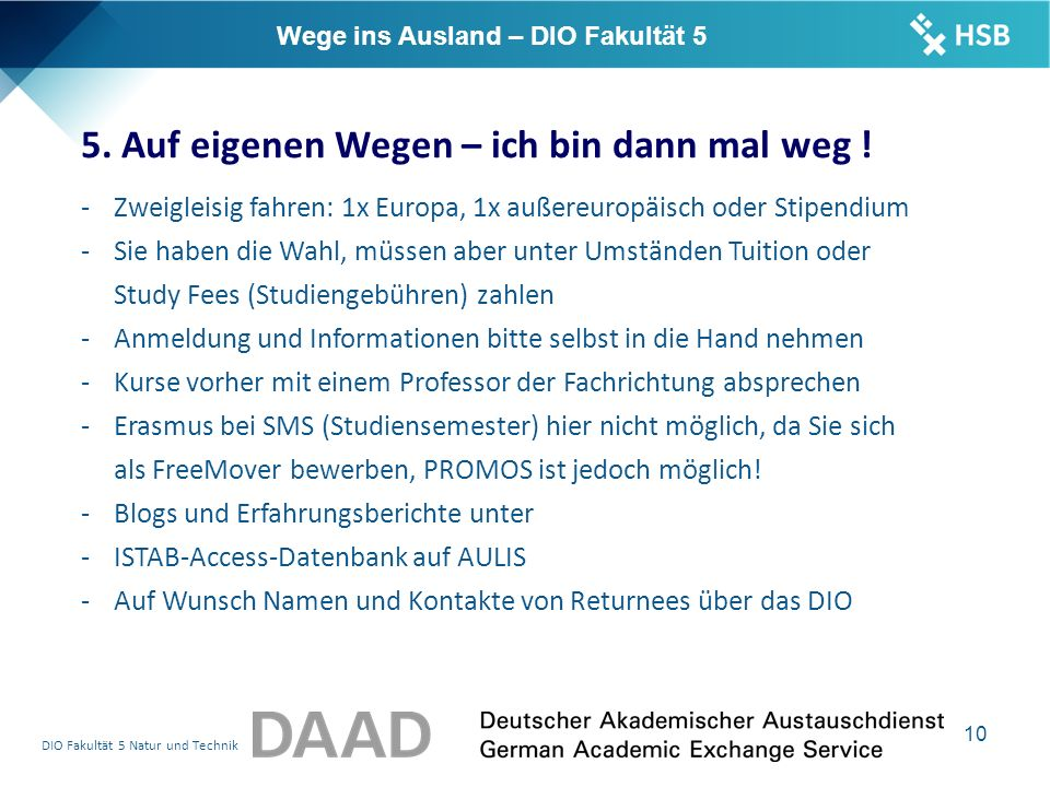 DIO Fakultät 5 Natur und Technik 10 Wege ins Ausland – DIO Fakultät 5 5.