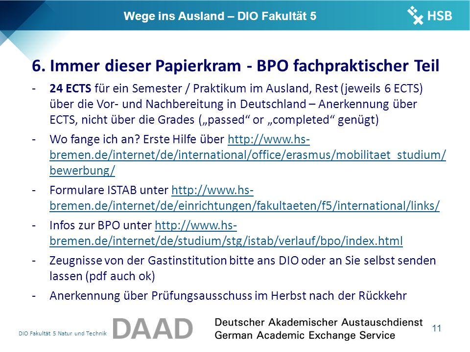 DIO Fakultät 5 Natur und Technik 11 Wege ins Ausland – DIO Fakultät 5 6.