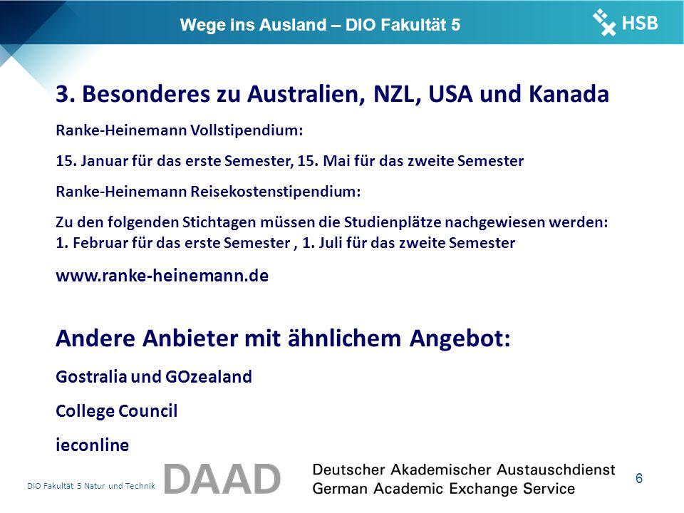 DIO Fakultät 5 Natur und Technik 6 Wege ins Ausland – DIO Fakultät 5 3.