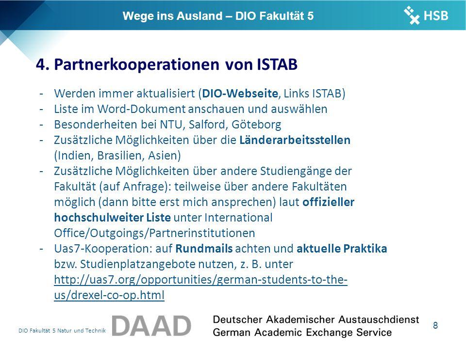 DIO Fakultät 5 Natur und Technik 9 Wege ins Ausland – DIO Fakultät 5 4.