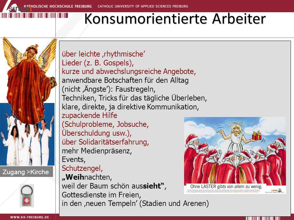 70 Konsumorientierte Arbeiter Zugang >Kirche über leichte 'rhythmische' Lieder (z.