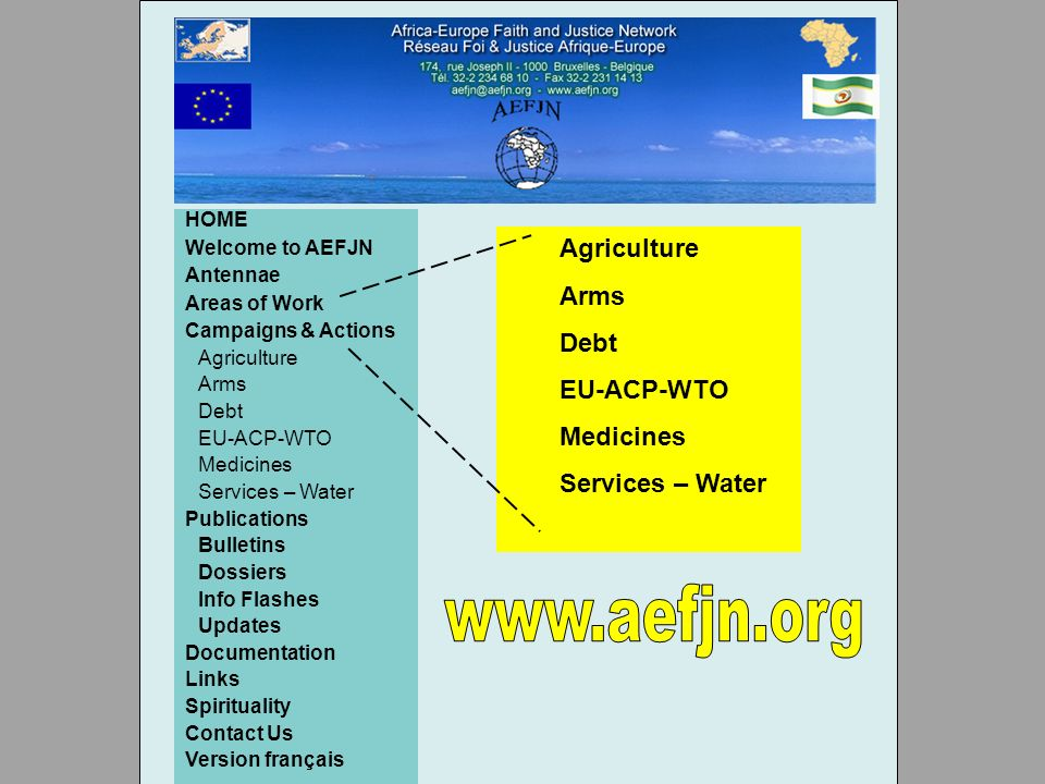 HOME Welcome to AEFJN Antennae Areas of Work Campaigns & Actions Agriculture Arms Debt EU-ACP-WTO Medicines Services – Water Publications Bulletins Do