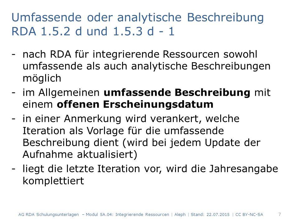 18 AG RDA Schulungsunterlagen – Modul 5A.04: Integrierende Ressourcen | Aleph | Stand: 22.07.2015 | CC BY-NC-SA AlephRDAElementErfassung 501 2.17.13.4 Anmerkung: Iteration, die als Grundlage für die Identifizierung einer IR verwendet wird $a Identifizierung der Ressource nach: Grundwerk Oktober 2002 061 3.2Medientyp $b n (ohne Hilfsmittel zu benutzen) 062 3.3Datenträgertyp $b nc (Band) 433 3.4.1.10 Umfang einer unvollständigen Ressource Bände (Loseblattsammlung) =331 6.2.2 Bevorzugter Titel des Werks Praxishandbuch Windows Security Administration 060 6.9Inhaltstyp$b txt (Text) 037b6.11Sprache der Expression $a ger