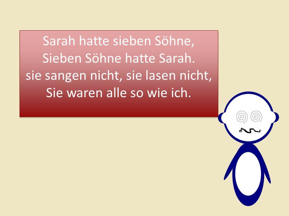 Sarah hatte sieben Söhne, Sieben Söhne hatte Sarah.