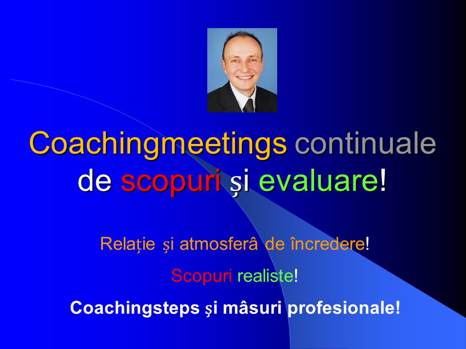 Coachingmeetings continuale de scopuri i evaluare.