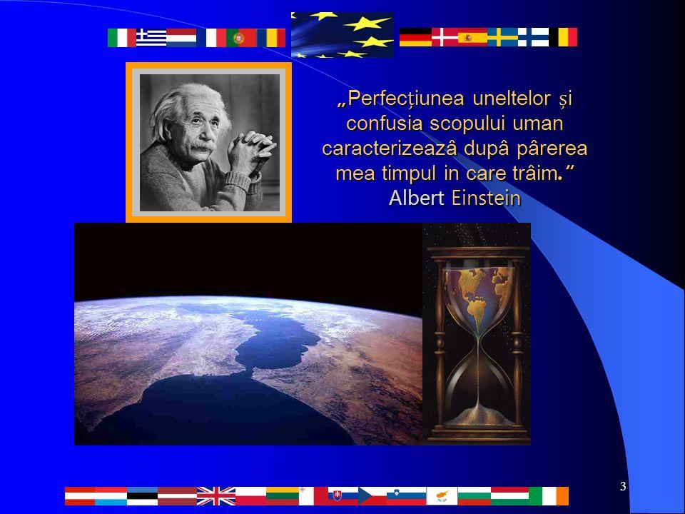 """3 """" Perfeciunea uneltelor i confusia scopului uman caracterizeazâ dupâ pârerea mea timpul in care trâim."""" Albert Einstein"""