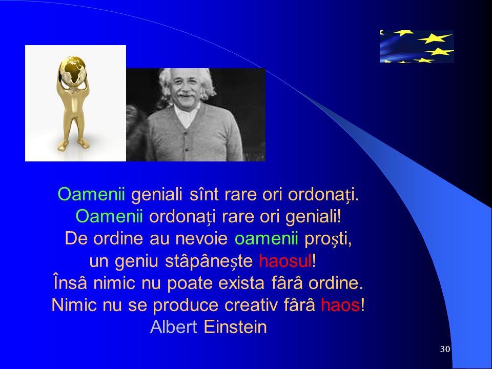 Oamenii geniali sînt rare ori ordonai. Oamenii ordonai rare ori geniali.