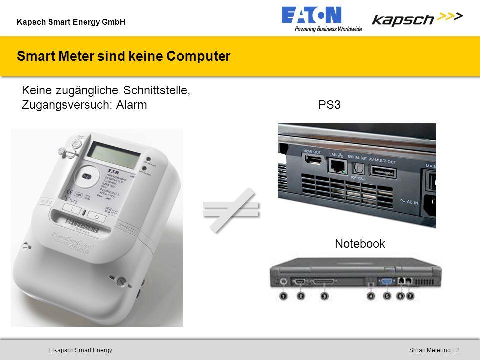 Kapsch Smart Energy GmbH ||Kapsch Smart EnergySmart Metering2 Smart Meter sind keine Computer PS3 Notebook Keine zugängliche Schnittstelle, Zugangsver