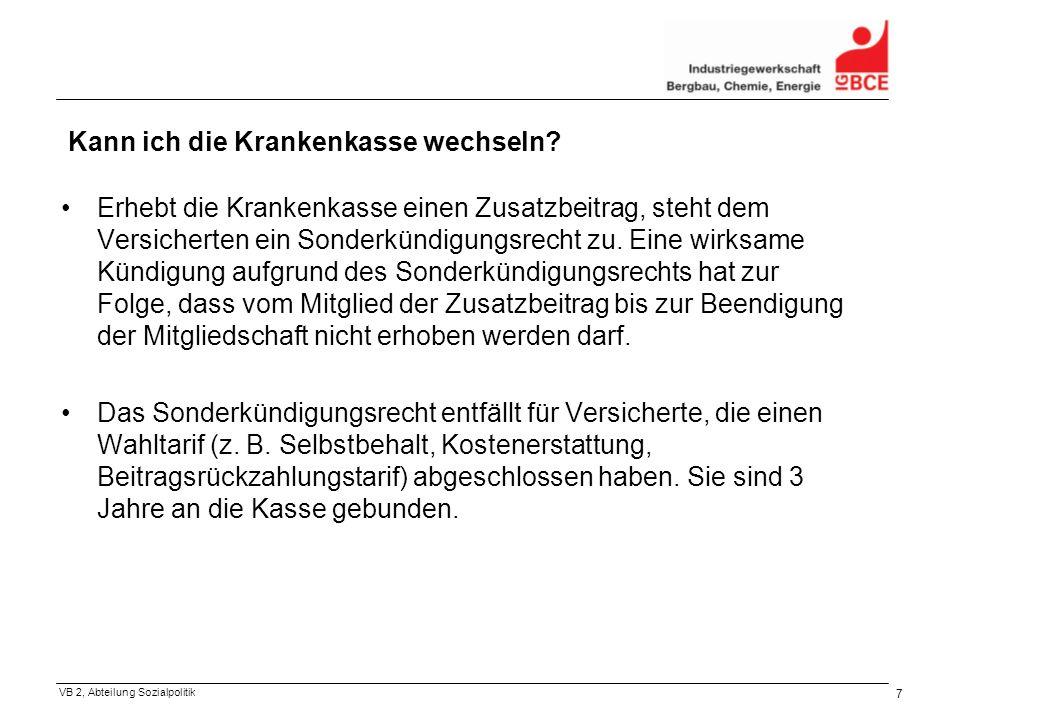 VB 2, Abteilung Sozialpolitik 8 Wie kündige ich.Die Kündigung muss schriftlich erfolgen.