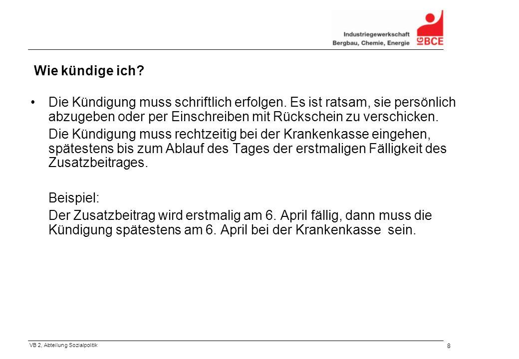 VB 2, Abteilung Sozialpolitik 8 Wie kündige ich. Die Kündigung muss schriftlich erfolgen.