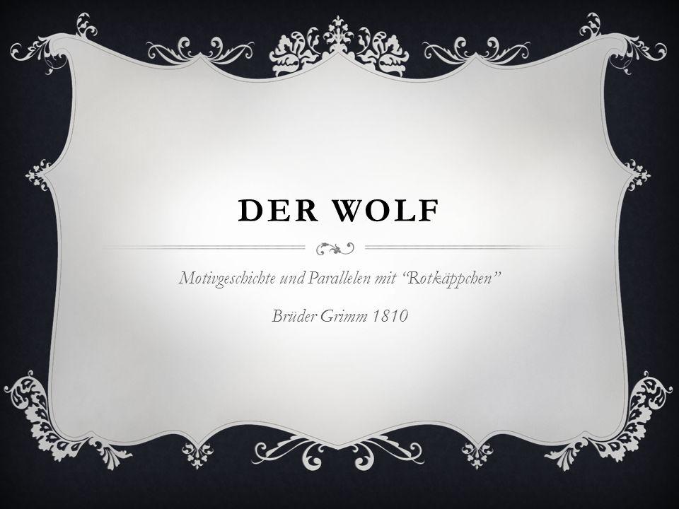"""DER WOLF Motivgeschichte und Parallelen mit """"Rotkäppchen"""" Brüder Grimm 1810"""