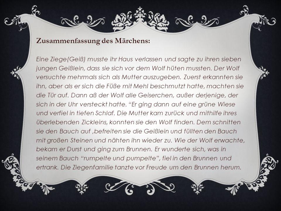 Zusammenfassung des Märchens: Eine Ziege(Geiß) musste ihr Haus verlassen und sagte zu ihren sieben jungen Geißlein, dass sie sich vor dem Wolf hüten mussten.