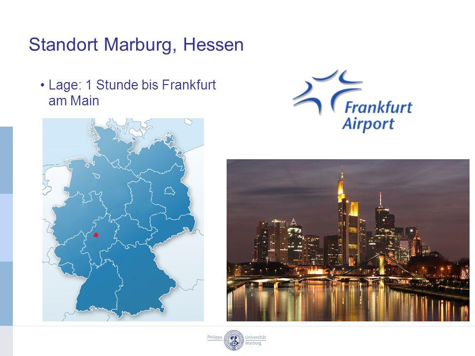 Standort Marburg, Hessen Lage: 1 Stunde bis Frankfurt am Main